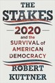 Stakes - 2020 And The Survival Of American Democracy - Kuttner, Robert - ISBN: 9781324003656