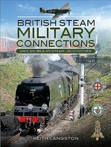 British Steam Military Connections - Langston, Keith - ISBN: 9781473878532