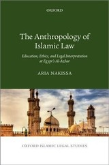 Anthropology Of Islamic Law - Nakissa, Aria (assistant Professor Of Islamic Studies And Anthropology, Assistant Professor Of Islamic Studies And Anthropology, Washington University In St. Louis) - ISBN: 9780190932886