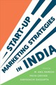 Start-up Marketing Strategies In India - Ramesh, M. Anil (EDT)/ Grover, Priya (EDT)/ Dasgupta, Sabyasachi (EDT) - ISBN: 9781787567566