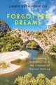 Forgotten Dreams - Revisiting Romanticism In The Cinema Of Werner Herzog - Johnson, Laurie Ruth - ISBN: 9781640140639