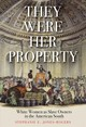 They Were Her Property - Jones-rogers, Stephanie E. - ISBN: 9780300218664