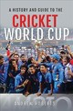History & Guide To The Cricket World Cup - Andrew, Roberts, - ISBN: 9781526753618