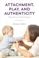 Attachment, Play, And Authenticity - Tuber, Steven - ISBN: 9781538117217