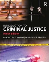 Introduction To Criminal Justice - Edwards, Bradley D. (east Tennessee State University, Usa); Travis Iii, Lawrence F. (university Of Cincinnati, Usa) - ISBN: 9781138386723