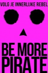Be More Pirate - Sam  Conniff Allende - ISBN: 9789021571317
