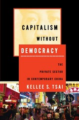 Capitalism Without Democracy - Tsai, Kellee S. - ISBN: 9780801462351
