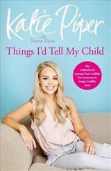 Things I'd Tell My Child - Piper, Katie; Piper, Diane - ISBN: 9781787470620