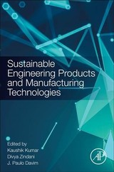 Sustainable Engineering Products and Manufacturing Technologies - ISBN: 9780128165645