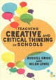 Teaching Creative And Critical Thinking In Schools - Grigg, Russell; Lewis, Helen - ISBN: 9781526421203