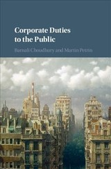Corporate Duties To The Public - Choudhury, Barnali (university College London); Petrin, Martin (university College London) - ISBN: 9781108421461