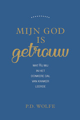 Mijn God is getrouw - Paul D  Wolfe - ISBN: 9789087181512