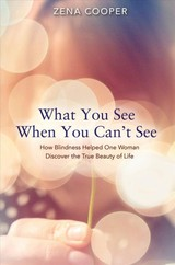 What You See When You Can't See - Cooper, Zena - ISBN: 9781788173193