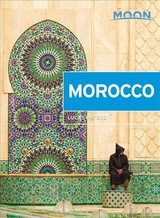 Moon Morocco (second Edition) - Peters, Lucas - ISBN: 9781640491335