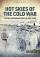 Hot Skies Of The Cold War - Mladenov, Alexander; Andonov, Evgeni - ISBN: 9781912866915