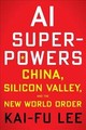 Ai Superpowers: China, Silicon Valley And The New World Order - Lee, Kai-Fu - ISBN: 9781328606099