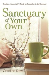 Sanctuary Of Your Own - Dow, Caroline - ISBN: 9780738762425