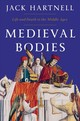 Medieval Bodies - Life And Death In The Middle Ages - Hartnell, Jack - ISBN: 9781324002161