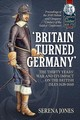 `britain Turned Germany': The Thirty Years' War And Its Impact On The British Isles 1638-1660 - Jones, Serena (EDT) - ISBN: 9781912866625