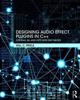 Designing Audio Effect Plugins In C++ - Pirkle, Will C. (assistant Professor Of Music Engineering Technology, Frost School Of Music, University Of Miami.) - ISBN: 9781138591936