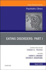 Eating Disorders: Part I, An Issue Of Psychiatric Clinics Of North America - Crawford, Steven F, Md (assistant Chief, Department Of Psychiatry, University Of Maryland St. Joseph Medical Center, Co-director, Center For Eating Disorders, Sheppard Pratt Health System, Towson, Md); Brandt, Harry A, Md (chief, Department Of Psychiatry, University Of Maryland St. Joseph Medical Center, Co-director, Center For Eating Disorders, Sheppard Pratt Health System, Towson, Md) - ISBN: 9780323678766