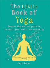 Little Book Of Yoga - Lucas, Lucy - ISBN: 9781856753999