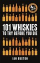 101 Whiskies To Try Before You Die (revised And Updated) - Buxton, Ian - ISBN: 9781472258267