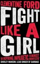 Fight Like A Girl - Ford, Clementine - ISBN: 9781786076038