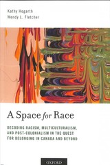 Space For Race - Hogarth, Kathy (associate Professor, Renison University College, University Of Waterloo); Fletcher, Wendy L. (professor Of Religious Studies And Social Work; President And Vice Chancellor, Renison University College, University Of Waterloo) - ISBN: 9780190858919