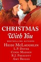 Christmas With You - Mclaughlin, Heidi; Dover, L. P.; Madsen, Cindi; Prescott, R. J.; Briggs, Am... - ISBN: 9780349421667