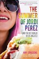 The Summer Of Jordi Perez (and The Best Burger In Los Angeles) - Spalding, Amy - ISBN: 9781510727663