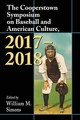 Cooperstown Symposium On Baseball And American Culture, 2017-2018 - Simons, William M. (EDT) - ISBN: 9781476670157