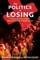 Politics Of Losing - Mcveigh, Rory; Estep, Kevin - ISBN: 9780231190060