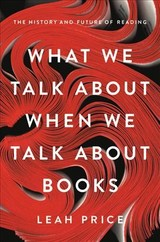 What We Talk About When We Talk About Books - Price, Leah - ISBN: 9780465042685