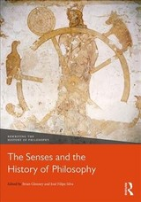 Senses And The History Of Philosophy - Glenney, Brian (EDT)/ Silva, José Filipe (EDT) - ISBN: 9781138738997