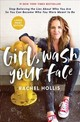 Girl, Wash Your Face - Hollis, Rachel - ISBN: 9781400216086