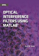 Optical Interference Filters Using Matlab - Teare, Scott W. - ISBN: 9781510623125