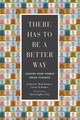 There Has To Be A Better Way - Rinke, Carol R.; Mawhinney, Lynnette - ISBN: 9780813595276