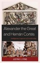 Alexander The Great And Hernán Cortés - Lyons, Justin D. - ISBN: 9781498505291