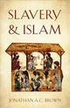 Slavery And Islam - Brown, Jonathan A.c. - ISBN: 9781786076359