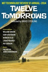 Twelve Tomorrows 2014 - Technology Review (EDT)/ Sterling, Bruce (EDT) - ISBN: 9780262535595