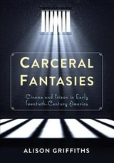 Carceral Fantasies - Griffiths, Alison - ISBN: 9780231161077