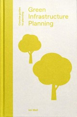 Green Infrastructure Planning - Mell, Ian - ISBN: 9781848222755