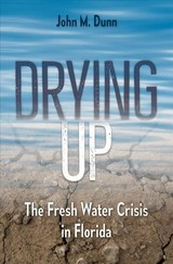 Drying Up - Dunn, John M. - ISBN: 9780813056203