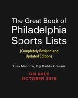 The Great Book Of Philadelphia Sports Lists (completely Revised And Updated Edition) - MacNow, Glen; Graham, Big Daddy - ISBN: 9780762496082