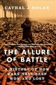 Allure Of Battle - Nolan, Cathal J. (executive Director Of The International History Institute, Boston University) - ISBN: 9780190931513