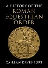 History Of The Roman Equestrian Order - Davenport, Caillan (macquarie University, Sydney) - ISBN: 9781107032538