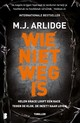 Wie niet weg is - M.J. Arlidge - ISBN: 9789022586136