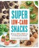 Super Low-carb Snacks - Voigt, Landria; Carpender, Dana; Slajerova, Martina - ISBN: 9781592339112