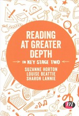 Reading At Greater Depth In Key Stage 2 - Lannie, Sharon; Beattie, Louise; Horton, Suzanne - ISBN: 9781526441690